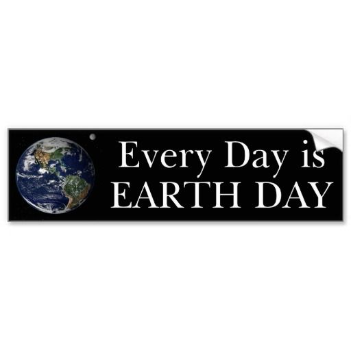 Every day is earth day bumper sticker