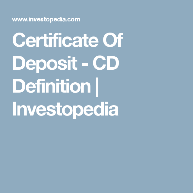 Certificate Of Deposit - CD Definition | Investopedia | Personal ...