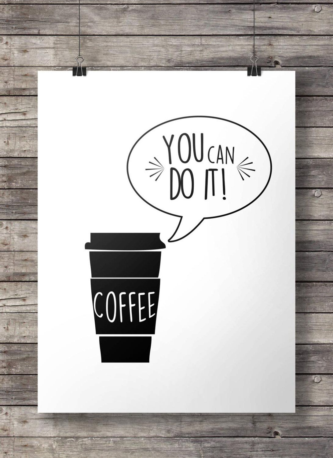 Printable art you can do it coffee art print black and white