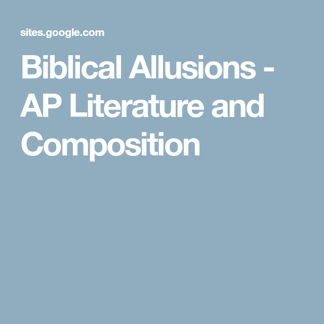 Biblical Allusions Ap Literature And Composition Ap Lit Ideas