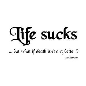 life sucks quotes