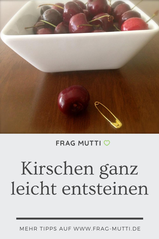 Kirschen Ganz Leicht Entsteinen Frag Mutti In 2020 Kirschen Tipps Und Tricks Tipps