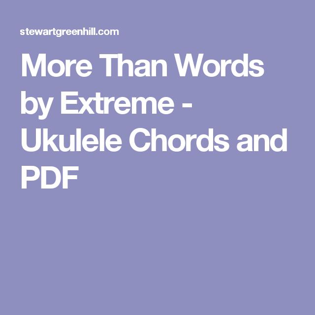 More Than Words By Extreme Ukulele Chords And Pdf Ukulele