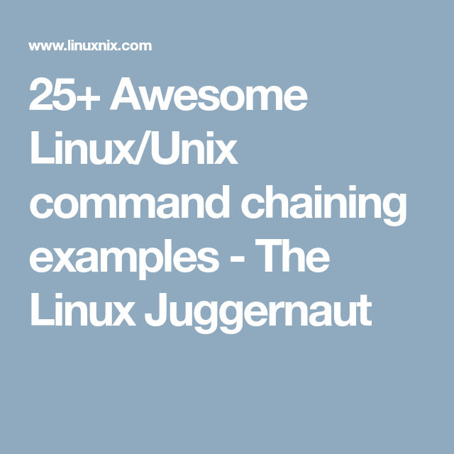 25+ Awesome Linux/Unix command chaining examples - The Linux