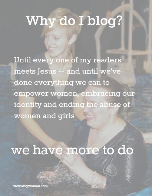 Why Do I Blog?  - WomanlyWoman.com