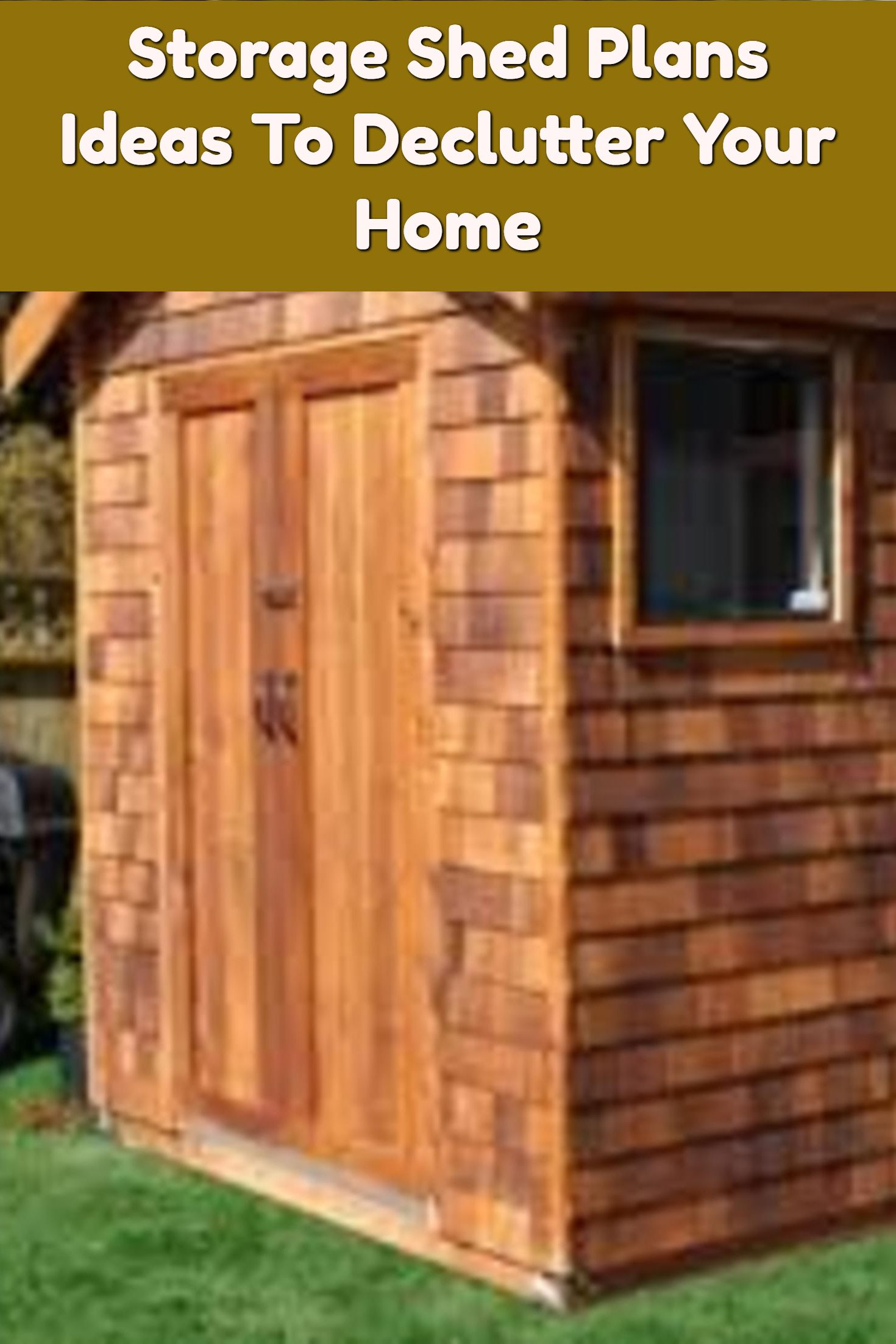How To Use Storage Shed Plans To