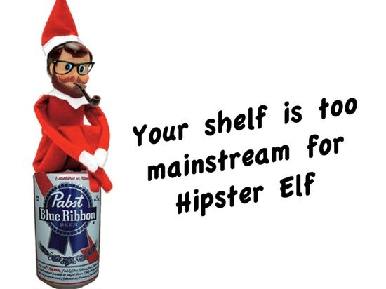 Your shelf is too mainstream for Hipster Elf!