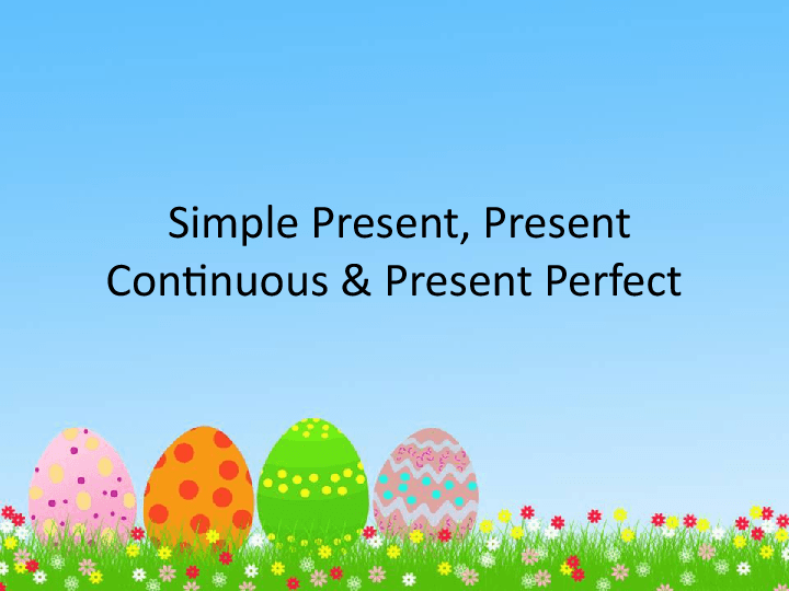Simple Present Simple And Continuous Presentation Explanation