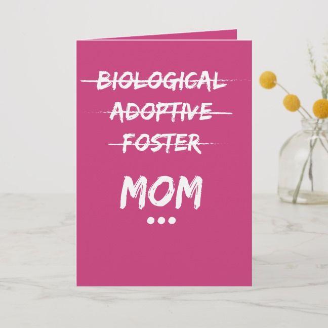 biological  adoptive  foster   mom
