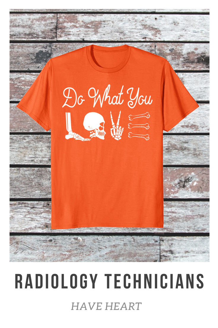 d9cbdc83 Rad techs do what they love! This is the perfect gift for any rad tech