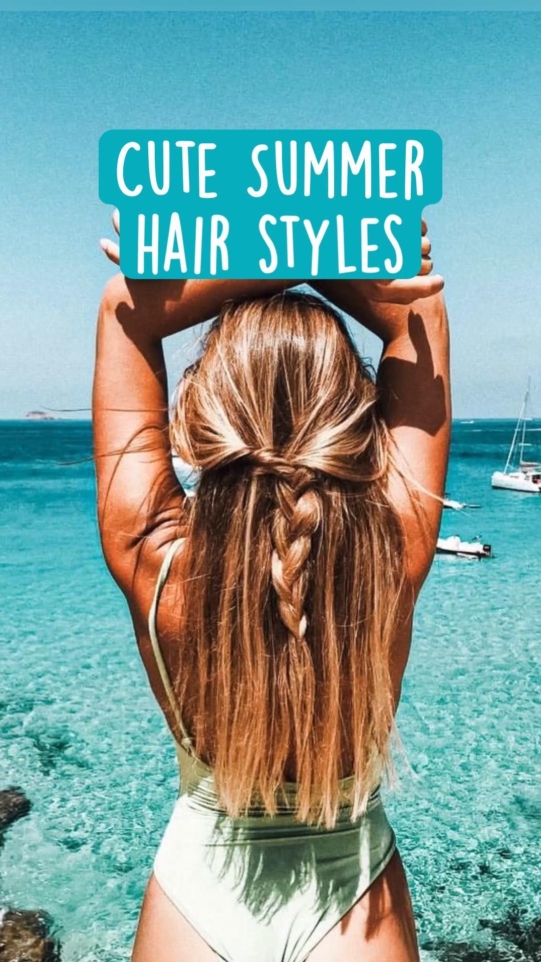 Cute Summer hair styles