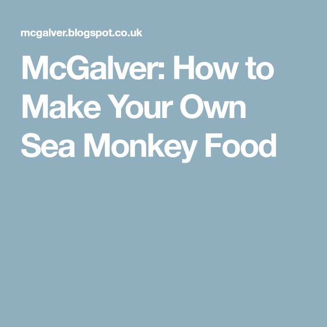How to Make Your Own Sea Monkey Food (With images) Sea