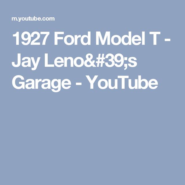 1927 Ford Model T Jay Leno 39 S Garage Youtube Jay Leno