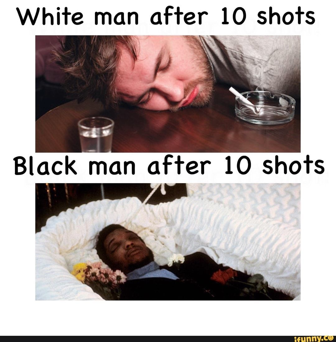 White Man Offer 10 Sho Rs Black An Offer 10 Sho Rs I Ifunny Funny Memes About Girls Dark Humour Memes Funny Memes