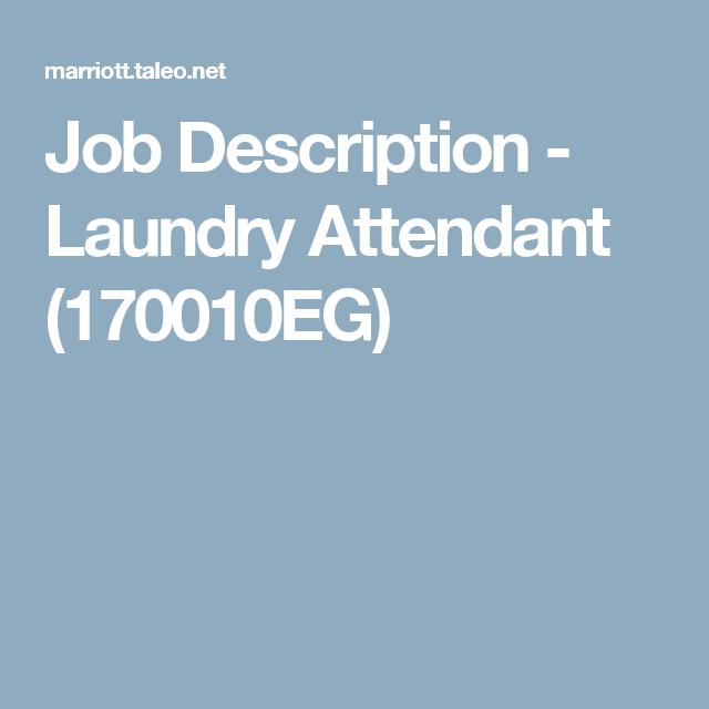 Job Description Laundry Attendant 170010eg Job Description
