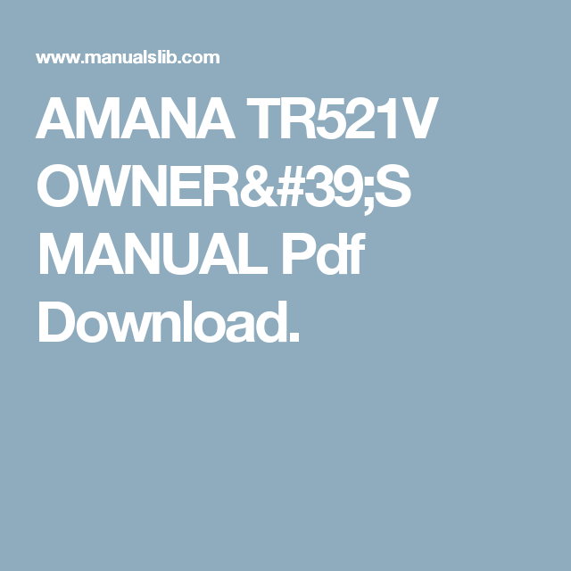 amana tr521v owner s manual pdf download home pinterest fridge rh pinterest co uk Owner S Manual Craftsman 917 Owner S Manual Craftsman 917