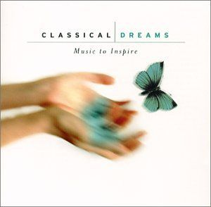Classical Dreams Music to Inspire