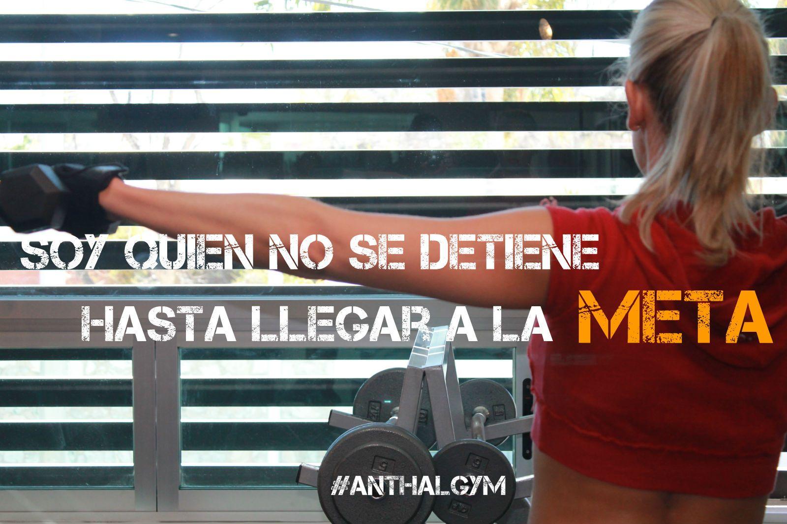 Yo ya soy #Anthal... ¿Qué esperas? #Gym #motivación #torreon
