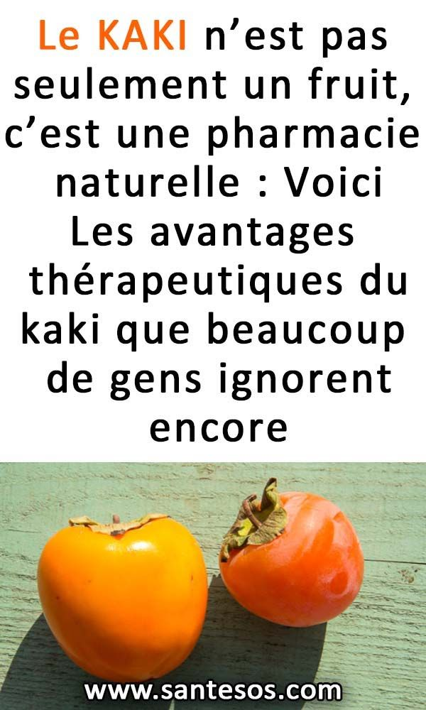 Le Kaki N Est Pas Seulement Un Fruit C Est Une Pharmacie