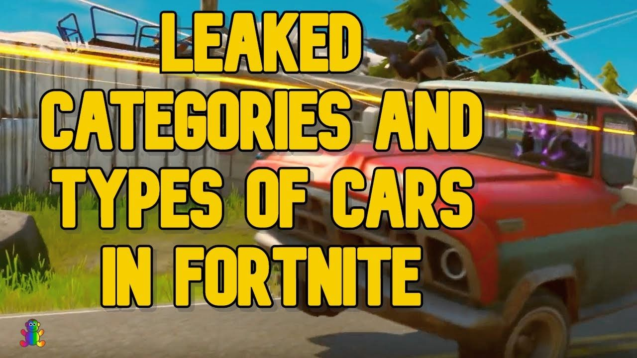 What Are The Car Types And Categories In Fornite Season 3 Based On Leaks Leaks Season 3 Seasons