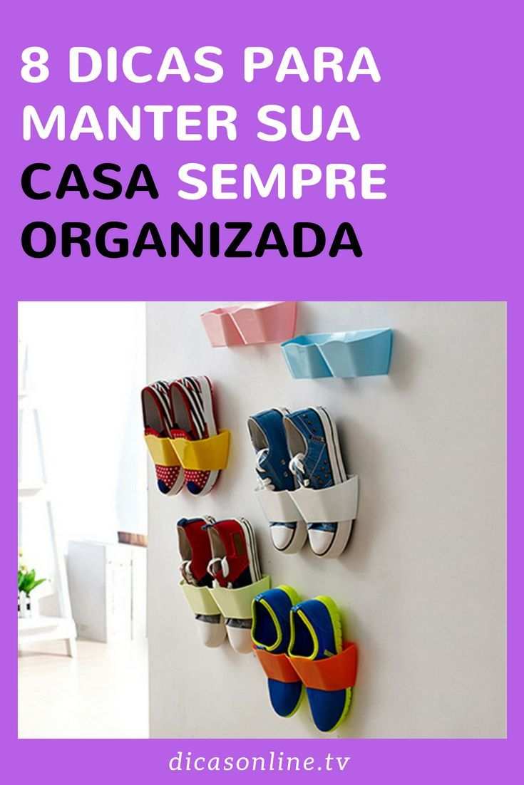 Como guardar as coisas dentro de casa Como manter a casa organizada