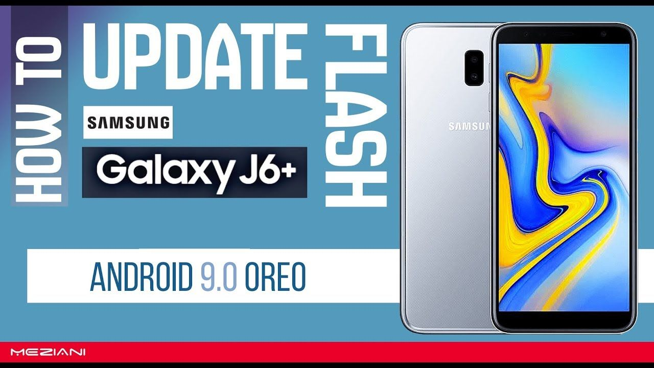 Android 9 0 Pie How To Install Stock Firmware On Samsung Galaxy J6 Tuto