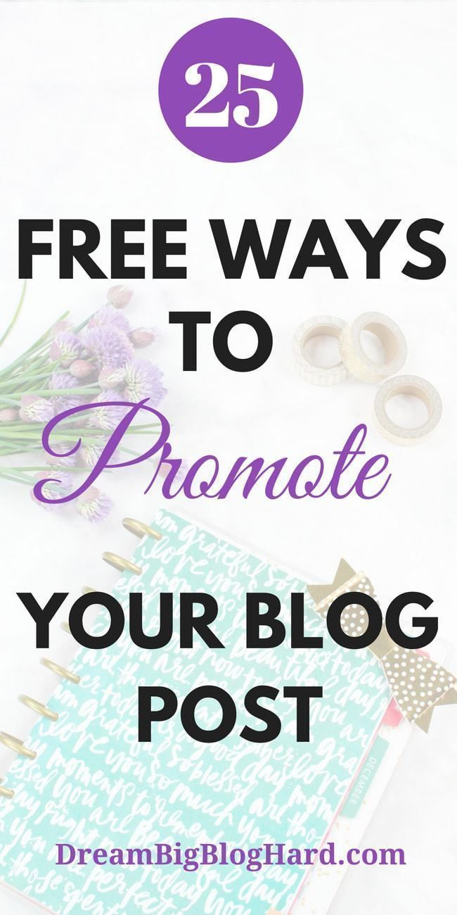 25 Free ways to Promote Your Blog Post | Dream Big Blog Hard