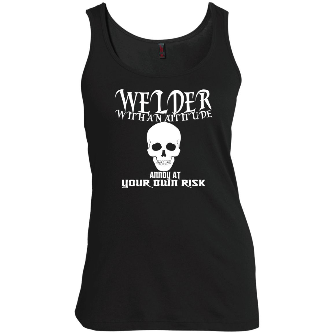 Welder With An Attitude Annoy At Your Own Risk Scoop Neck Tanks