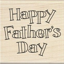 (Which company makes this??) BOLD HAPPY FATHER'S DAY - Rubber Stamp