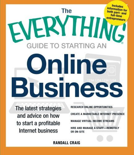 The Everything Guide to Starting an Online Business: The Latest Strategies and Advice on How To Start a Profitable Internet Business (Everything Series) by Randall Craig,http://www.amazon.com/dp/1440555303/ref=cm_sw_r_pi_dp_AwSBsb1D9SRF258Z