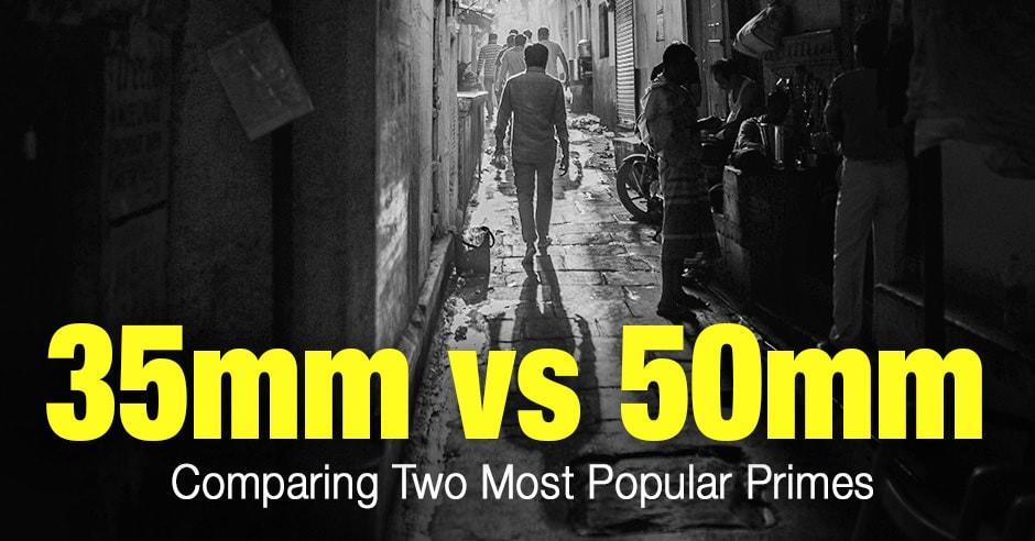 35mm Vs 50mm Lens Comparing Two Most Popular Primes Phototraces Prime Lens 35mm Lens