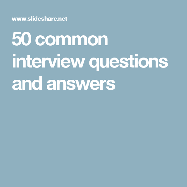 50 common interview questions and answers | College | Common