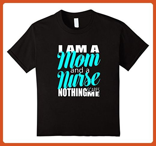 Kids I'm Mom and a Nurse Nothing Scares Me T-Shirt 4 Black - Careers professions shirts (*Partner-Link)