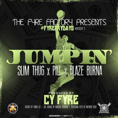Slim Thug, Pill & Blaze Burna – Jumpin