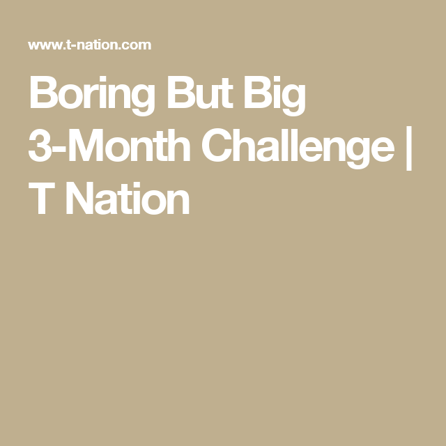 Boring But Big 3-Month Challenge | T Nation | Exercise