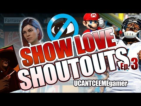 SHOW LOVE SHOUTOUTS - Gaming Growth and Channel Building Series - YouTube