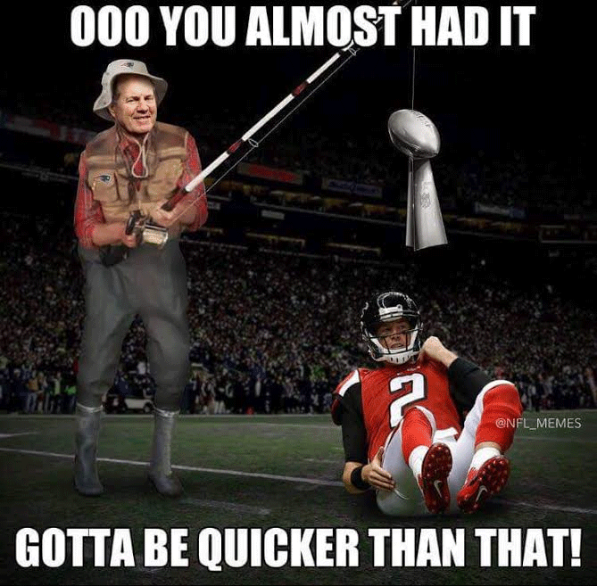 Funny Atlanta Falcons Super Bowl Meme New England Patriots Football Football Memes Sports Memes