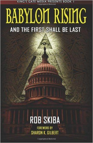 Babylon Rising And The First Shall Be Last Volume 1 Rob Skiba 9780985098100 Amazon Com Books Thought Provoking Book Best Books For Men Babylon