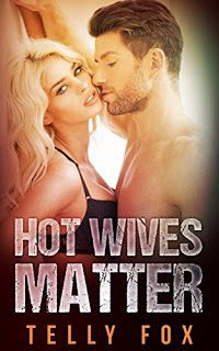 Hot Wives Matter An Erotic Short Story By Telly Fox Ebooks Kindlebooks Freebooks Bargainbooks Amazon Goodkindles