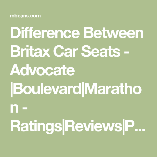 Difference Between Britax Car Seats Advocate Boulevard Marathon