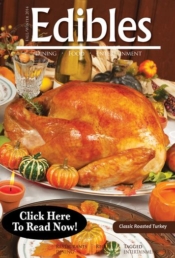 Classic roasted turkey -holiday BLOG http://ediblesmag.com/1/post/2014/11/classic-roasted-turkey.html