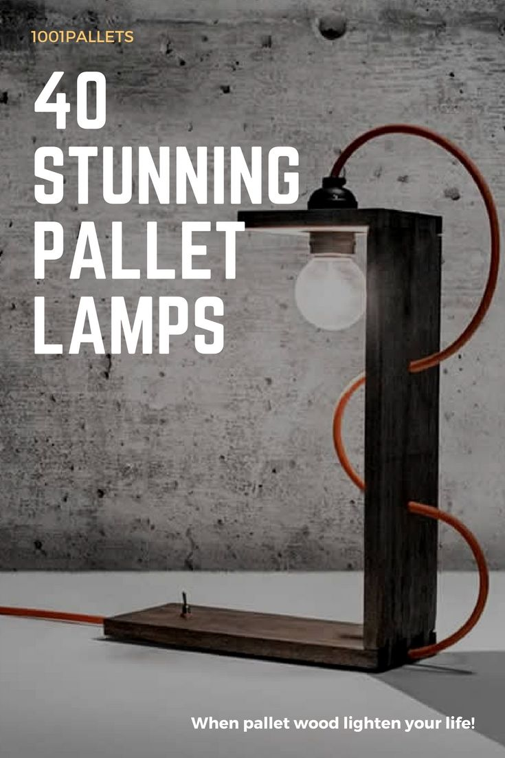 40 Stunning Lamps Made From Reclaimed Pallets 1001 Pallets Pallet Light Pallet Lamp Ideas Pallet Home Decor