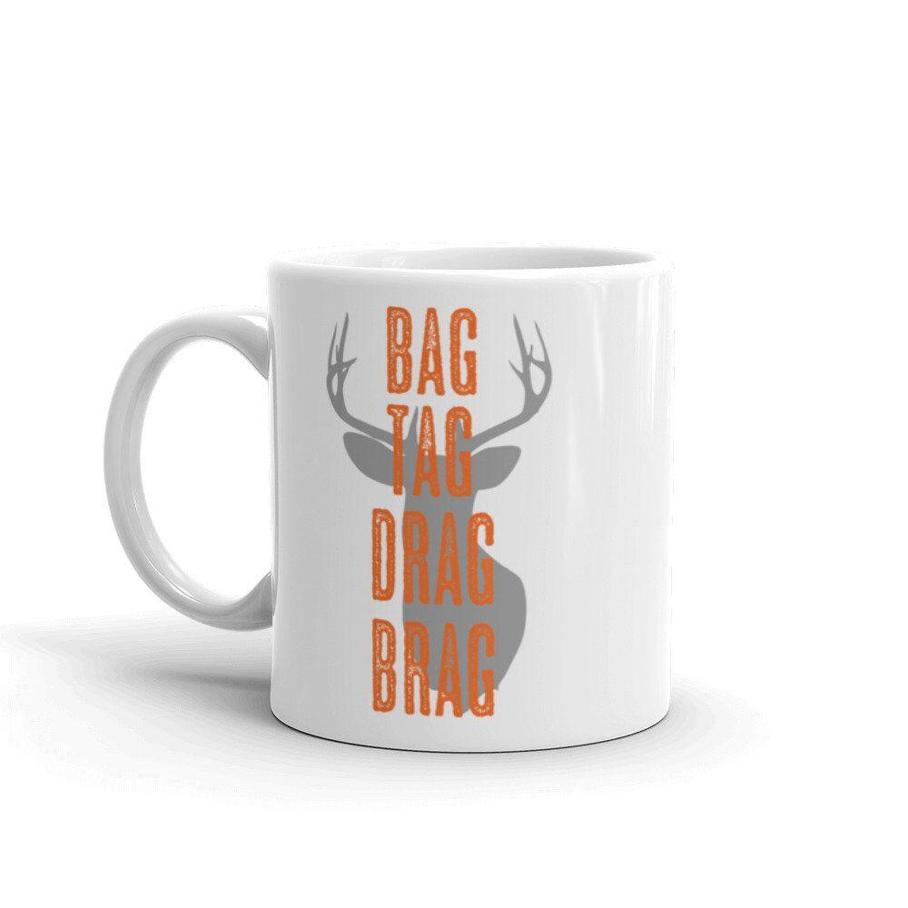 Bag tag drag brag mug hunting coffee mug deer hunting