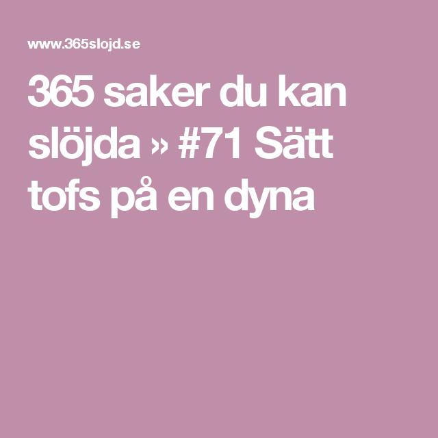 365 Saker Du Kan Slojda 71 Satt Tofs Pa En Dyna