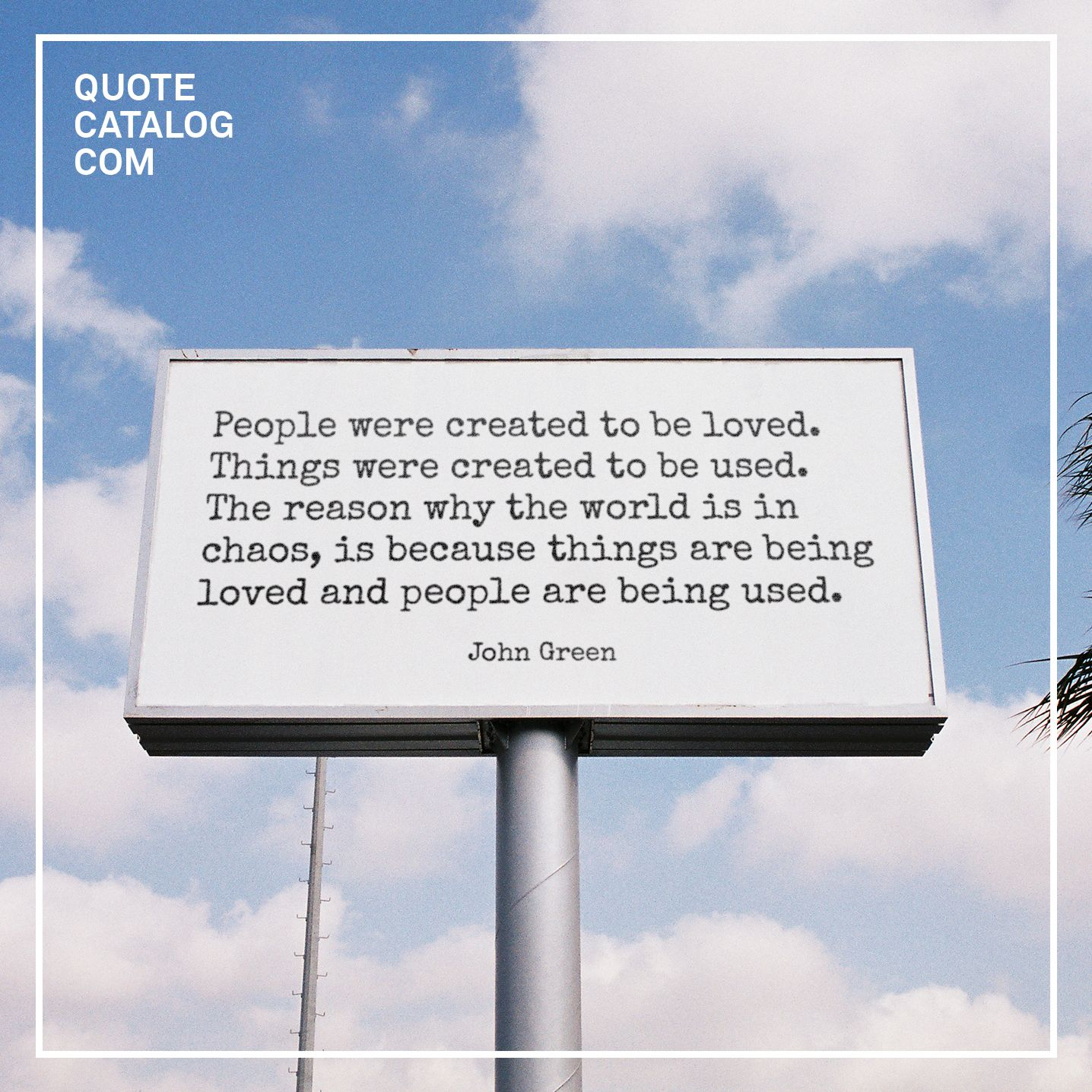 People Were Created To Be Loved Things Were Created To