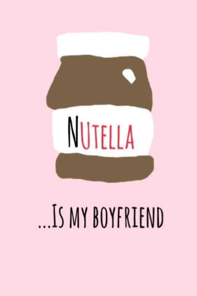 Ab3e7bedc9fe9e85ffffdd6cbcba3380 Jpg 640 960 Nutella Boyfriend Wallpaper Iphone Background Quote