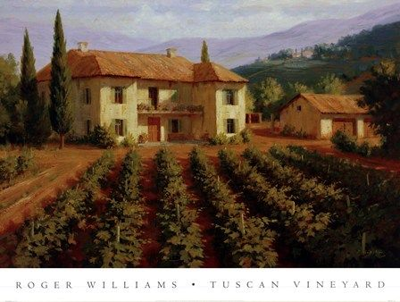 Tuscan Vineyard By Roger Williams Vineyard Art Tuscan Art Tuscan Wall Art