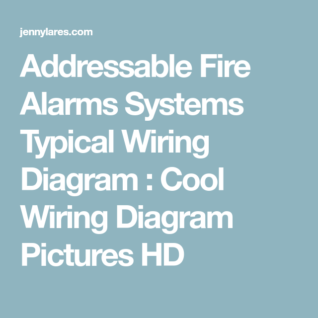 Addressable Fire Alarms Systems Typical Wiring Diagram : Cool Wiring ...