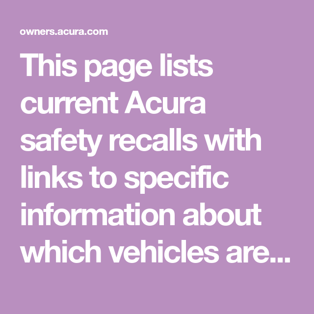 This Page Lists Current Acura Safety Recalls With Links To