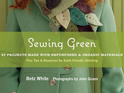 Sewing Green by Betz White Ups the Ante on Eco Crafting